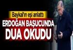 Baykal'ın eşi anlattı, Erdoğan başucunda dua okudu