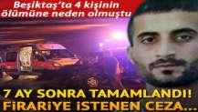 Beşiktaş 4 kişinin öldüğü trafikte makas terörüne 22 yıl hapis istemi