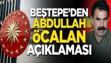 Beştepe'den Abdullah Öcalan açıklaması