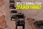 Bitlis'te bombalı tuzak: 20 asker yaralı