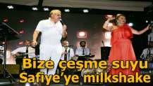 Bize çeşme suyu, Safiye'ye milkshake