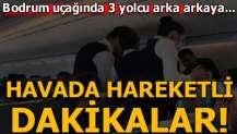 Bodrum'a gelen uçakta bayılan 3 yolcu paniği