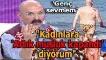 Cemil İpekçi: Kadınlara 'Artık musluk kapandı' diyorum!