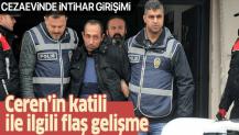 Ceren Özdemir'in katili Özgür Arduç intihar girişiminde bulundu.