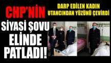 CHP'nin siyasi şovu elinde patladı! Darp edilen kadın utancından yüzünü çevirdi
