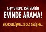 CHP ve HDP'de vekillik yapan Esat Canan'ın evinde arama