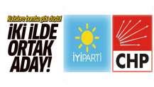 CHP ve İYİ Parti 2 kritik ilde ortak aday çıkaracak iddiası