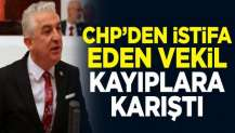 CHP'den istifa eden Denizli Milletvekili Teoman Sancar kayıplara karıştı