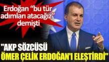 CHP'li Alpay Antmen: AKP Sözcüsü Ömer Çelik, Erdoğan'ı eleştirdi