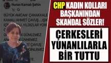 CHP'li başkandan skandal sözler! Çerkesleri Yunanlılarla bir tuttu
