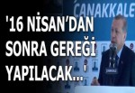 Cumhurbaşkanı Erdoğan: 16 Nisan'dan sonra idam talebinizin gereği yapılacak