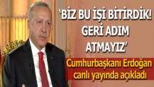 Cumhurbaşkanı Erdoğan: Biz bu işi bitirdik! Geri adım atmayız