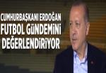 Cumhurbaşkanı Erdoğan futbolun gündemini değerlendiriyor.