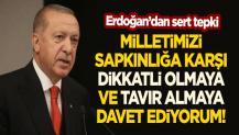 Cumhurbaşkanı Erdoğan: Milletimizi sapkınlığa karşı dikkatli olmaya ve tavır almaya davet ediyorum