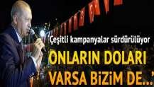 Cumhurbaşkanı Erdoğan: Onların doları varsa bizim de halkımız var