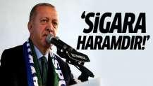 Cumhurbaşkanı Erdoğan: Sigara haramdır!