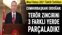 Cumhurbaşkanı Erdoğan: Terör zincirini 3 farklı yerde parçaladık