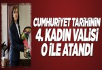 Cumhuriyet tarihinin 4. kadın valisi Yalova'ya atandı..