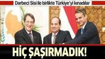 Darbeci Sisi, Yunanlar ve Rumlar el ele! Türkiye'yi kınadılar!.