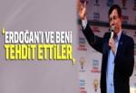 Davutoğlu: Erdoğan'ı ve beni tehdit ettiler