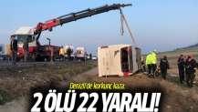 Denizli'de korkunç kaza: 2 ölü 22 yaralı