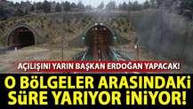 Dev projeyi yarın Başkan Erdoğan açıyor!