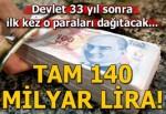 Devlet 140 milyar lira ödeyecek!