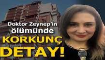 Doktorun Zeynep'in ölümünde korkunç detay!