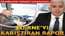 Edirne'de toplu taşımada 16 milyonluk 'zimmet' soruşturması
