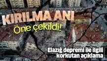 """Elazığ depremi hakkında korkutan açıklama: """"Kırılma zamanını öne çekti""""."""
