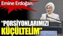 Emine Erdoğan: Porsiyonlarımızı küçültelim