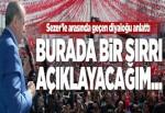 Erdoğan: Burada bir sırrı açıklayacağım....