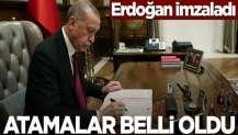 Erdoğan imzaladı! Atamalar belli oldu