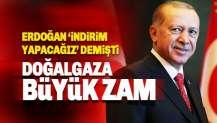 Erdoğan İndirim müjdesi verdikçe zam geliyor: Doğalgaza zam