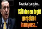 Erdoğan: IŞİD denen örgüt gerçekten inanıyorsa, vatandaşlarımızı bırakır.