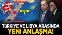 Erdoğan onayladı! Türkiye ile Libya arasında yeni anlaşma imzalandı