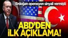 Erdoğan operasyon sinyali vermişti... ABD'den tehdit gibi açıklama!