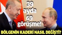 Erdoğan ve Putin'den 39 ayda 69 görüşme! Alınan kararlarla bölgenin kaderi nasıl değişti?