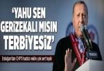 Erdoğan'dan CHP'li vekile sert tepki.