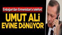 Erdoğan'dan Ermenistan'a telefon!