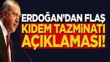 Erdoğan'dan flaş kıdem tazminatı açıklaması!