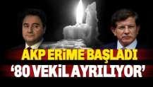 Erime başlıyor: AKP'de 80 vekil ayrılıyor