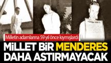 Eski başbakanlardan Adnan Menderes'in idamının 59. Yıldönümü