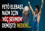 """Fetullah Gülen, Naim Süleymanoğlu için """"hiç sevmem"""" demişti!"""