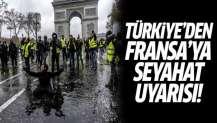 Flaş çağrı! Türkiye'den Fransa'ya seyahat uyarısı