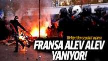 Fransa alev alev yanıyor! Türkiye'den seyahat uyarısı