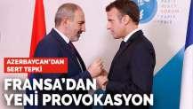 Fransa'dan yeni provokasyon: Dağlık Karabağ'ı tanıdılar