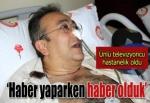 Gazeteci-yazar Tayfun Talipoğlu mantardan zehirlendi