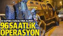 Gaziantep'te 96 saatlik uyuşturucu operasyonu: 61 şüpheli gözaltında