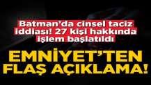 Gercüş'te cinsel taciz iddiası! EGM'den açıklama yapıldı